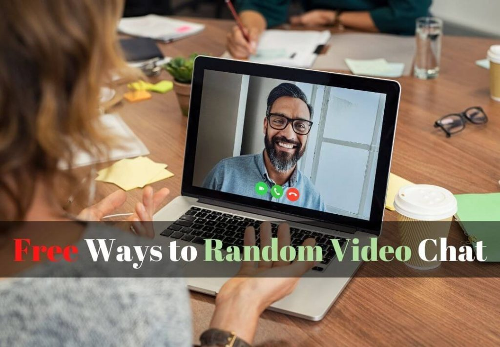 Free Ways to Random Video Chat